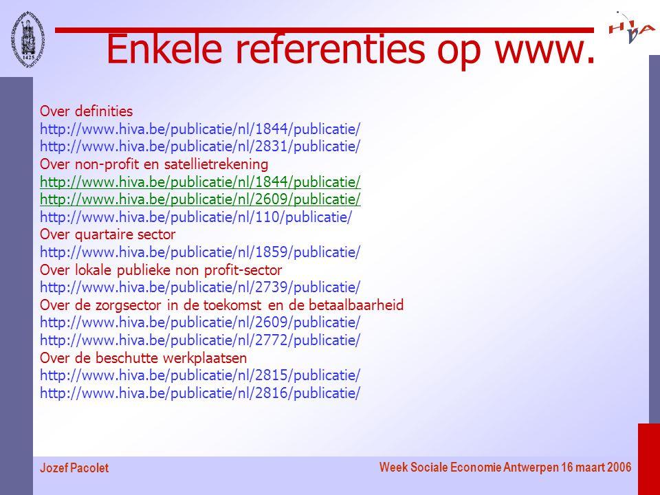 Week Sociale Economie Antwerpen 16 maart 2006 Jozef Pacolet Enkele referenties op www.