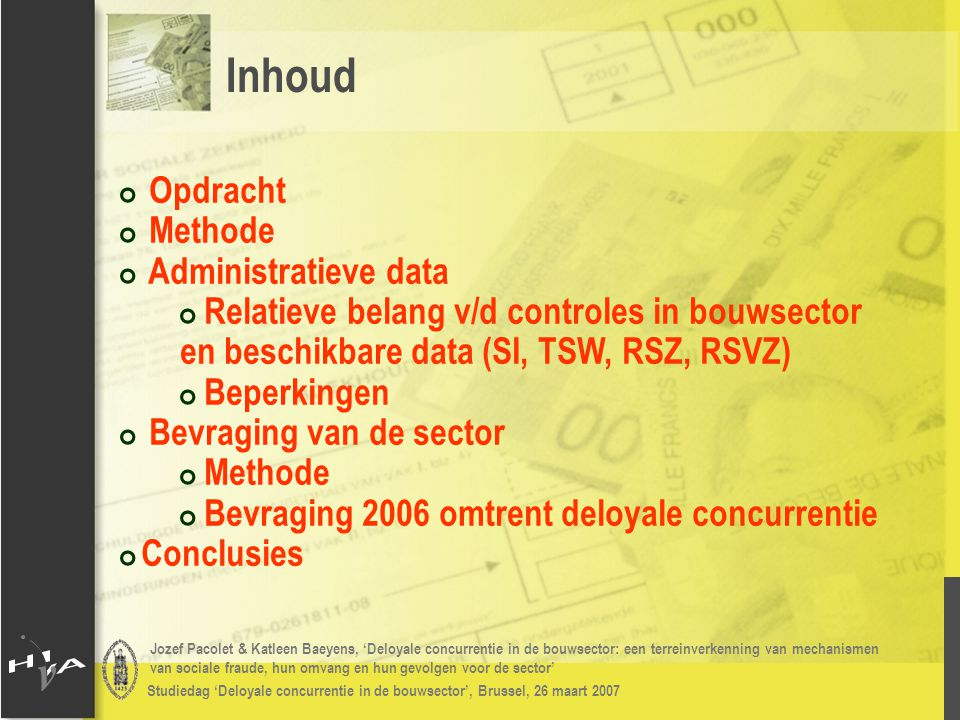 Jozef Pacolet & Katleen Baeyens, 'Deloyale concurrentie in de bouwsector: een terreinverkenning van mechanismen van sociale fraude, hun omvang en hun gevolgen voor de sector' Studiedag 'Deloyale concurrentie in de bouwsector', Brussel, 26 maart 2007 # Opsplitsing van controles: # Algemene controle-opdracht 1) CAO's 2) Bescherming van loon 3) Arbeidsduur # Controles in kader van strijd tegen de sociale fraude 1) Sociale documenten 2) Tewerkstelling vreemde werknemers 3) Tewerkstelling deeltijdse werknemers # Controles in kader van samenwerkingsprotocol # Ter bevordering van coördinatie tussen inspectiediensten # Cfr.