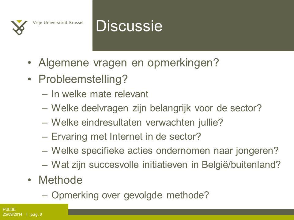 Discussie Algemene vragen en opmerkingen. Probleemstelling.