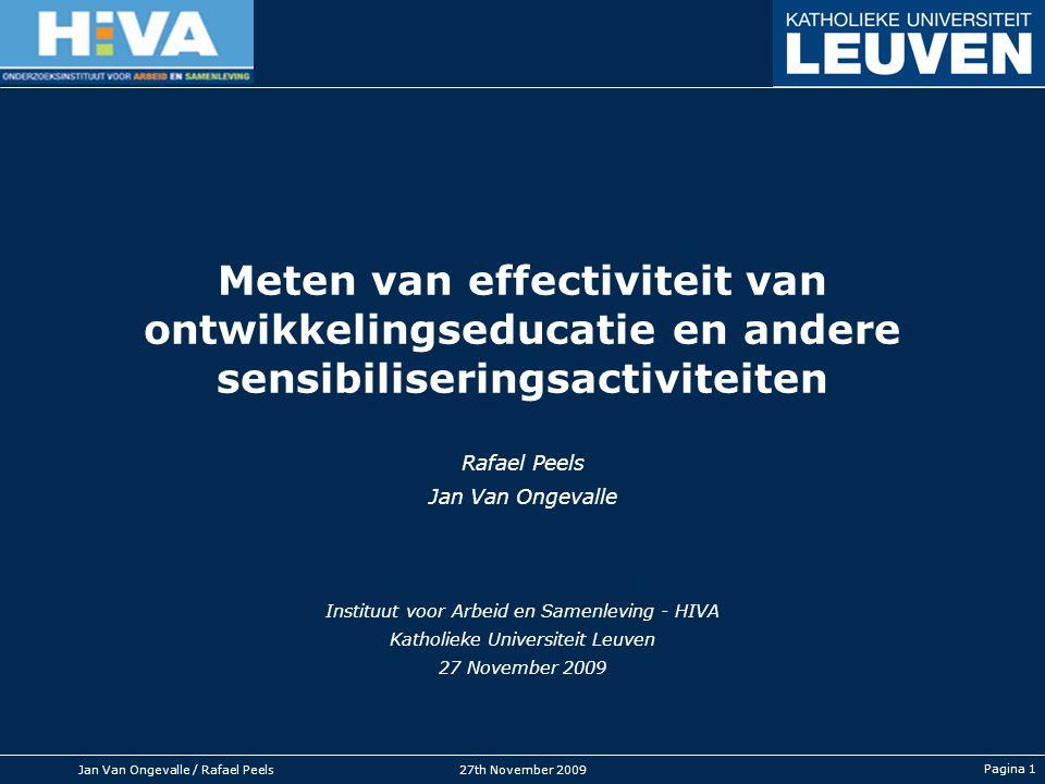 HOGER INSTITUUT VOOR DE ARBEID Jan Van Ongevalle / Rafael Peels27th November 2009 Pagina 1 Meten van effectiviteit van ontwikkelingseducatie en andere