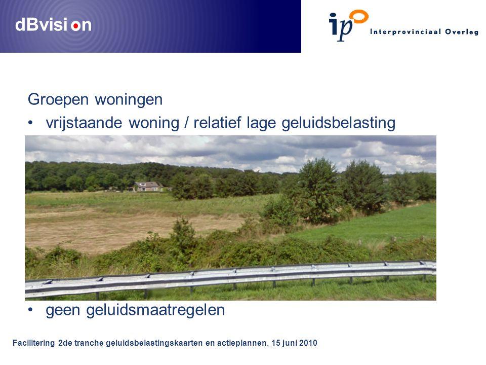 dBvisi n Facilitering 2de tranche geluidsbelastingskaarten en actieplannen, 15 juni 2010 Groepen woningen vrijstaande woning / relatief lage geluidsbelasting geen geluidsmaatregelen