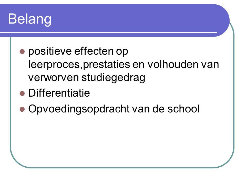 Belang positieve effecten op leerproces,prestaties en volhouden van verworven studiegedrag Differentiatie Opvoedingsopdracht van de school
