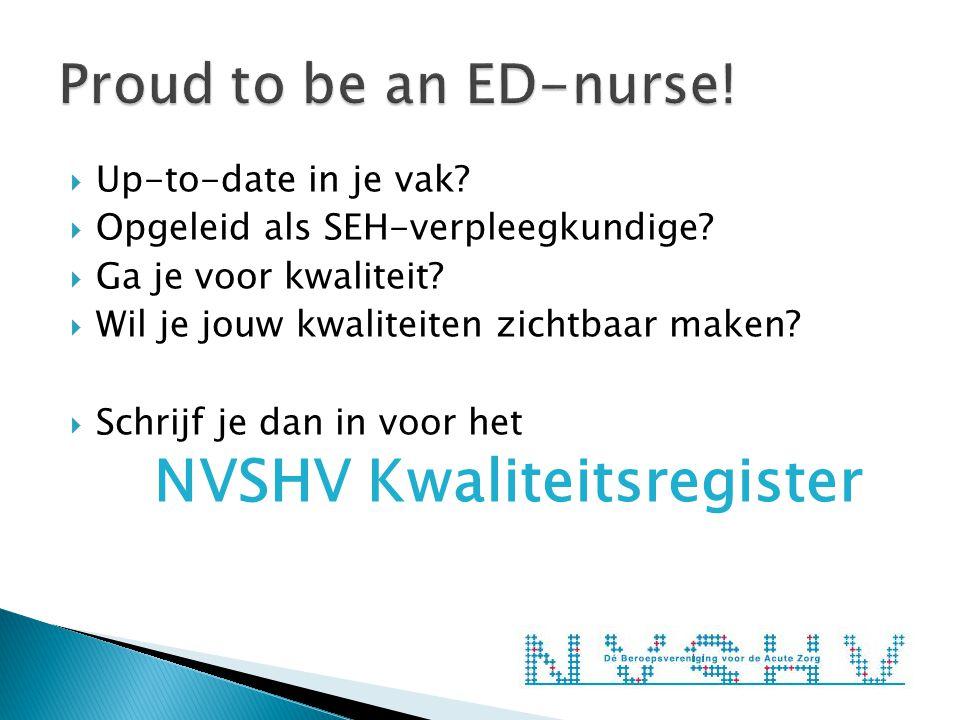  Up-to-date in je vak.  Opgeleid als SEH-verpleegkundige.