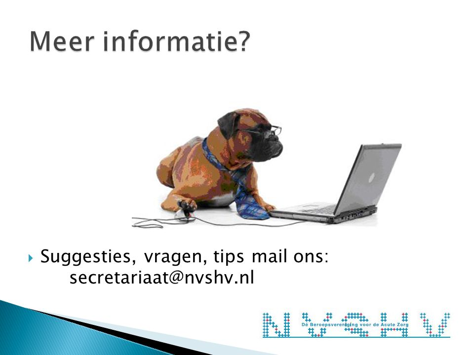  Suggesties, vragen, tips mail ons: secretariaat@nvshv.nl