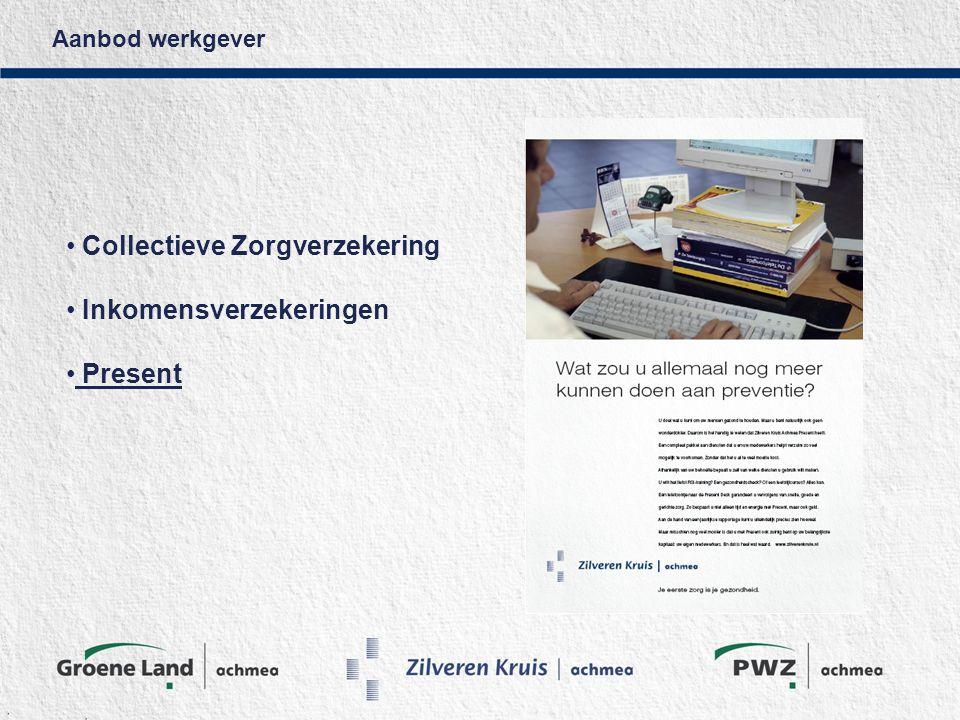 Aanbod werkgever Collectieve Zorgverzekering Inkomensverzekeringen Present