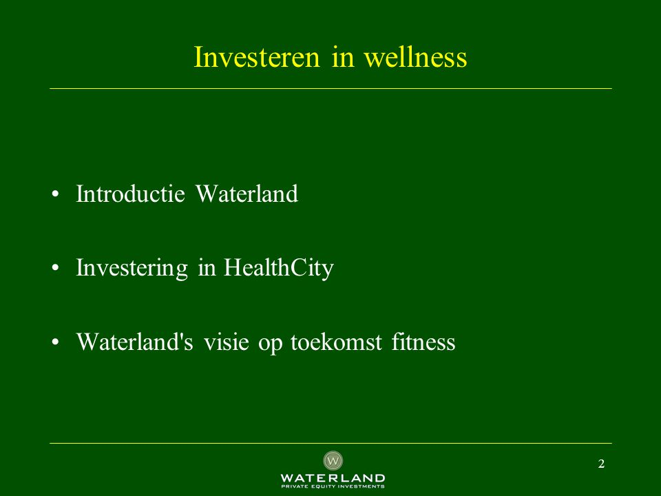 2 Investeren in wellness Introductie Waterland Investering in HealthCity Waterland's visie op toekomst fitness