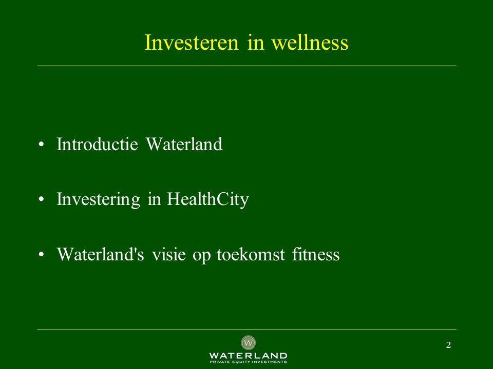 3 Investeren in wellness Introductie Waterland Investering in HealthCity Waterland s visie op toekomst fitness