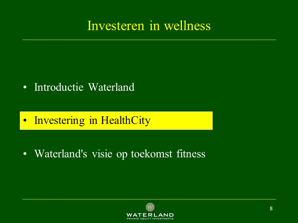 8 Investeren in wellness Introductie Waterland Investering in HealthCity Waterland's visie op toekomst fitness