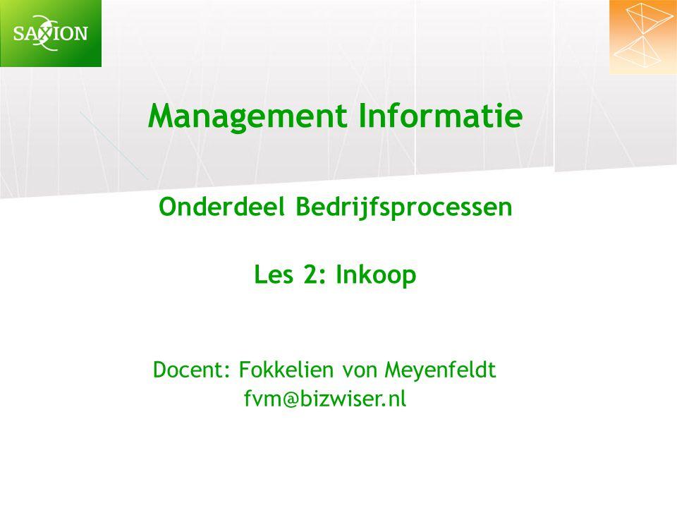 Management Informatie Onderdeel Bedrijfsprocessen Les 2: Inkoop Docent: Fokkelien von Meyenfeldt fvm@bizwiser.nl