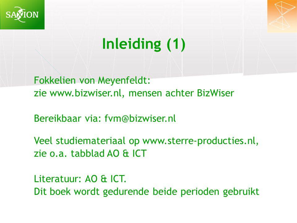 Inleiding (1) Fokkelien von Meyenfeldt: zie www.bizwiser.nl, mensen achter BizWiser Bereikbaar via: fvm@bizwiser.nl Veel studiemateriaal op www.sterre