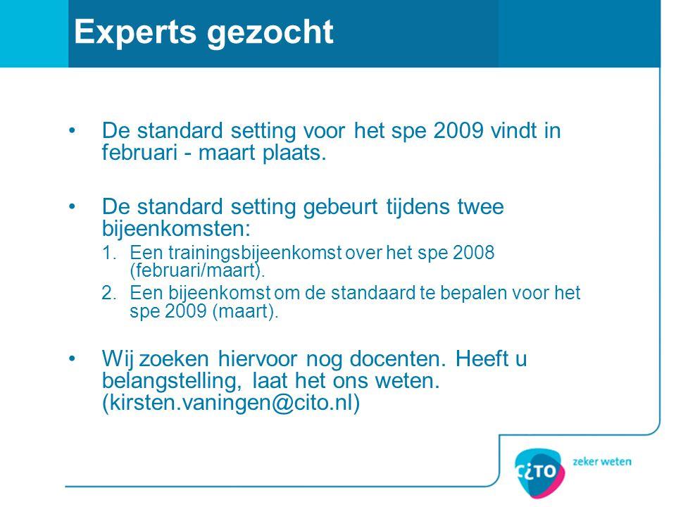 Experts gezocht De standard setting voor het spe 2009 vindt in februari - maart plaats.