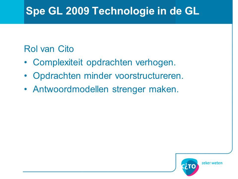 Spe GL 2009 Technologie in de GL Rol van Cito Complexiteit opdrachten verhogen.