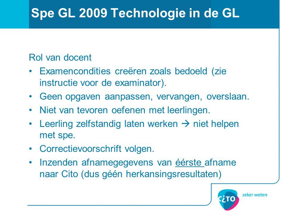 Spe GL 2009 Technologie in de GL Rol van docent Examencondities creëren zoals bedoeld (zie instructie voor de examinator).