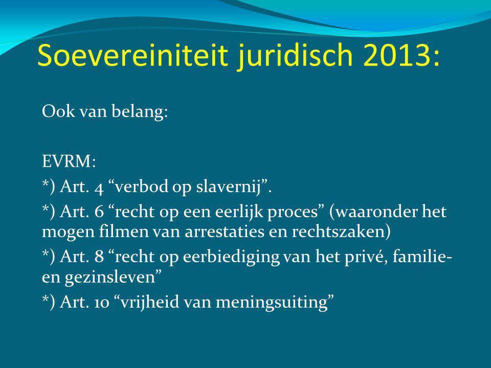 Soevereiniteit juridisch 2013: Ook van belang: EVRM: *) Art.