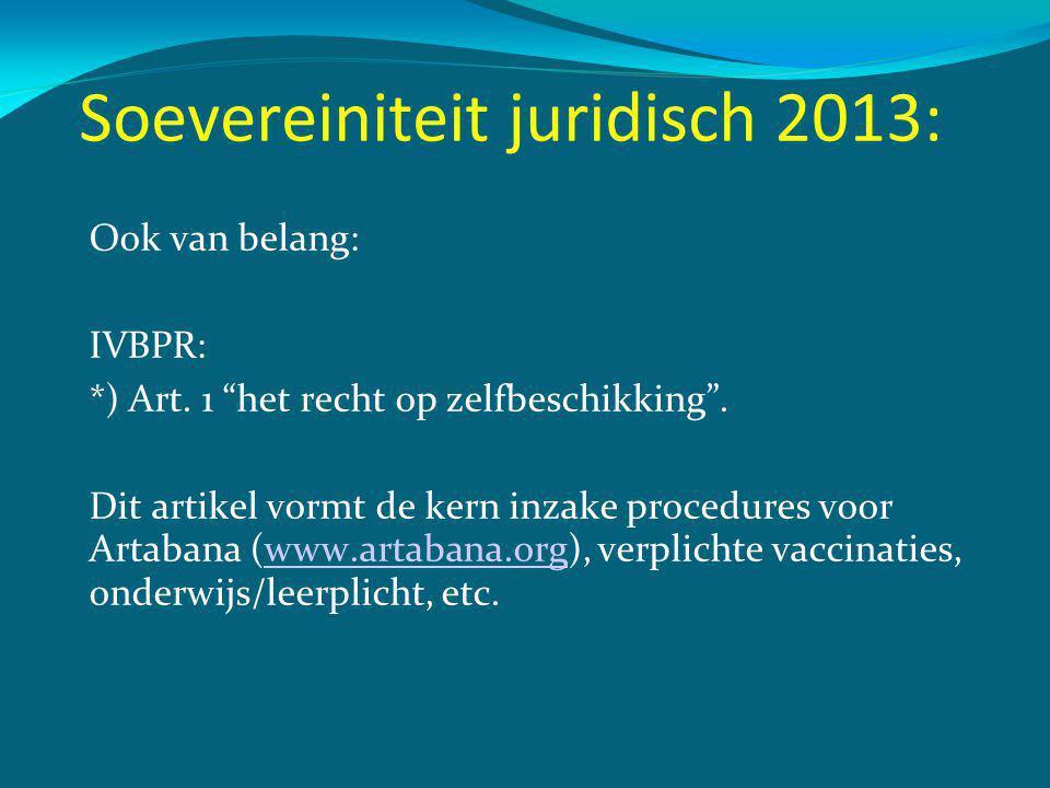 Soevereiniteit juridisch 2013: Ook van belang: IVBPR: *) Art.