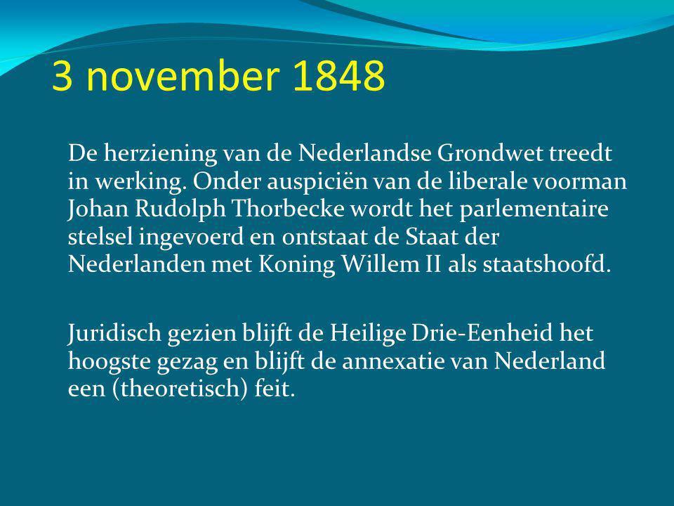 3 november 1848 De herziening van de Nederlandse Grondwet treedt in werking.