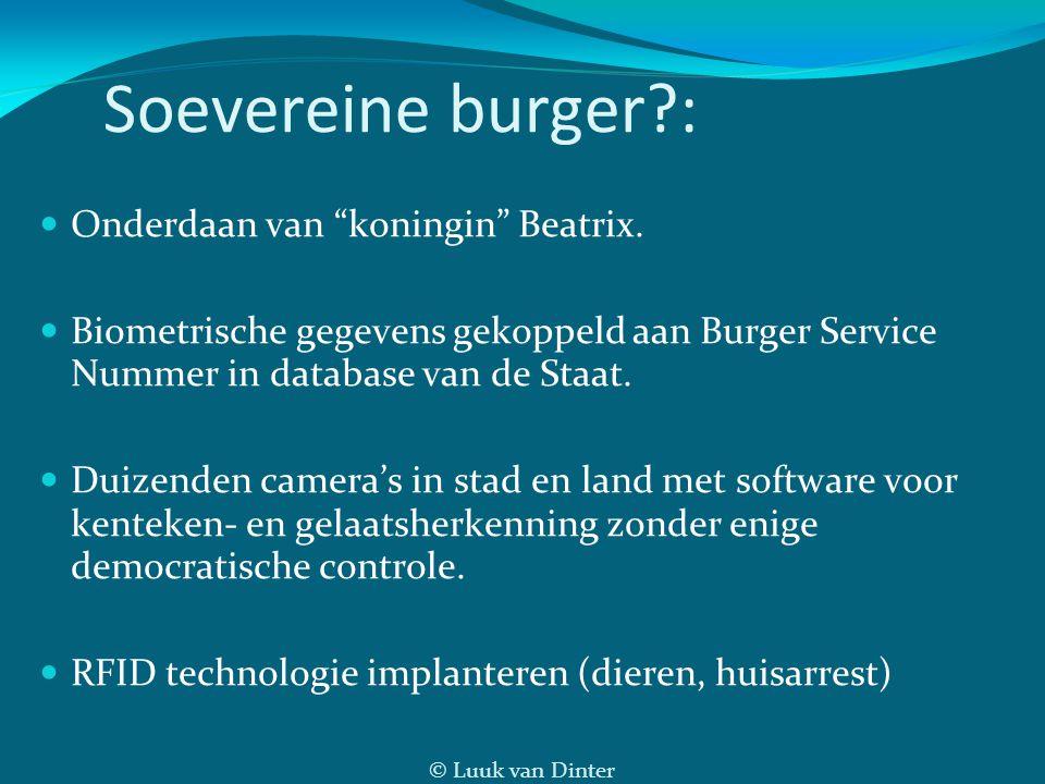 """© Luuk van Dinter Soevereine burger?: Onderdaan van """"koningin"""" Beatrix. Biometrische gegevens gekoppeld aan Burger Service Nummer in database van de S"""