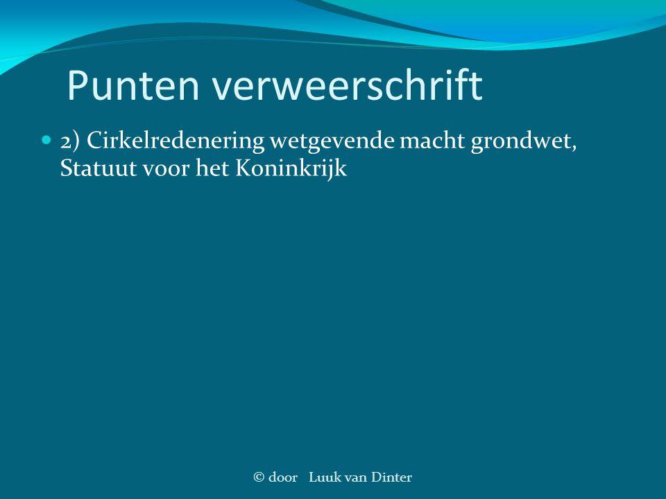 © door Luuk van Dinter Punten verweerschrift 2) Cirkelredenering wetgevende macht grondwet, Statuut voor het Koninkrijk