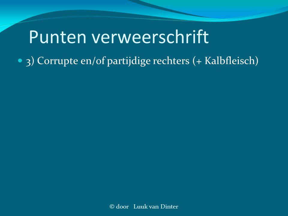 © door Luuk van Dinter Punten verweerschrift 3) Corrupte en/of partijdige rechters (+ Kalbfleisch)
