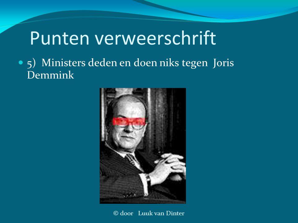 © door Luuk van Dinter Punten verweerschrift 5) Ministers deden en doen niks tegen Joris Demmink