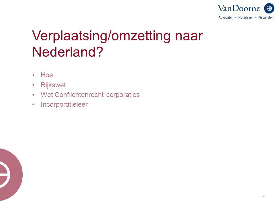7 Verplaatsing/omzetting naar Nederland? Hoe Rijkswet Wet Conflichtenrecht corporaties Incorporatieleer