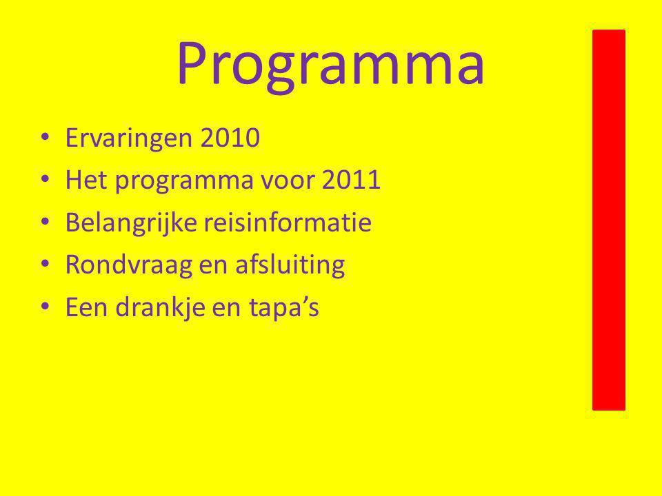 Programma Ervaringen 2010 Het programma voor 2011 Belangrijke reisinformatie Rondvraag en afsluiting Een drankje en tapa's