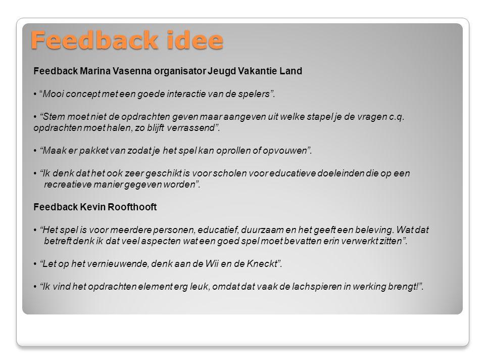 """Feedback idee Feedback Marina Vasenna organisator Jeugd Vakantie Land """"Mooi concept met een goede interactie van de spelers"""". """"Stem moet niet de opdra"""