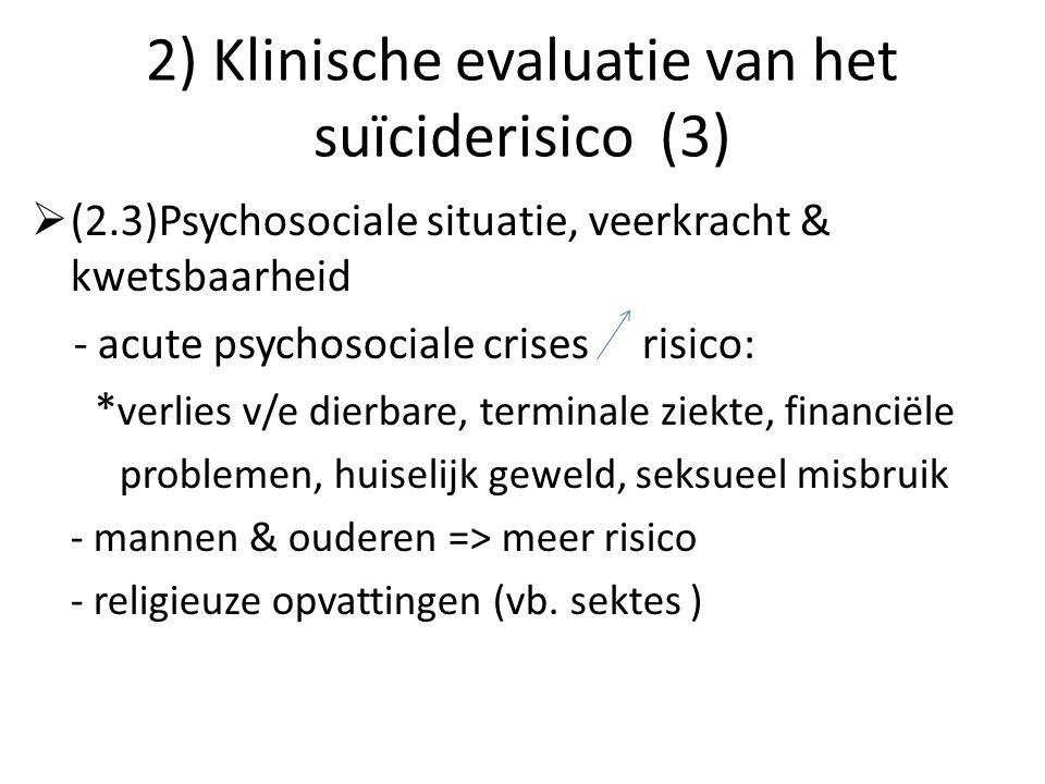 2) Klinische evaluatie van het suïciderisico (3)  (2.3)Psychosociale situatie, veerkracht & kwetsbaarheid - acute psychosociale crises risico: * verl
