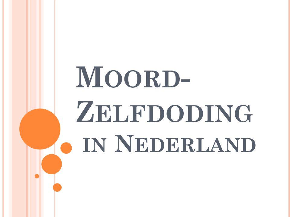 M OORD - Z ELFDODING IN N EDERLAND