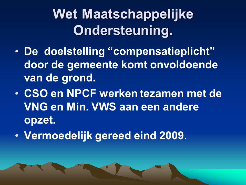 """Wet Maatschappelijke Ondersteuning. De doelstelling """"compensatieplicht"""" door de gemeente komt onvoldoende van de grond. CSO en NPCF werken tezamen met"""
