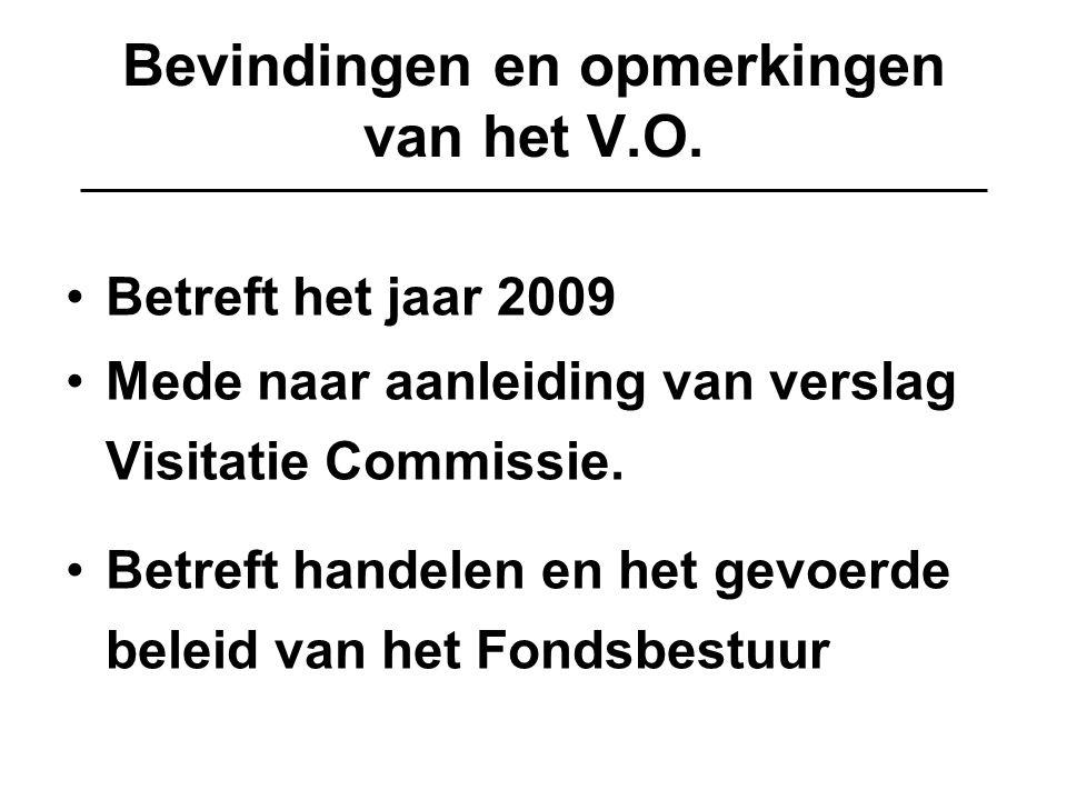 Bevindingen en opmerkingen van het V.O. Betreft het jaar 2009 Mede naar aanleiding van verslag Visitatie Commissie. Betreft handelen en het gevoerde b