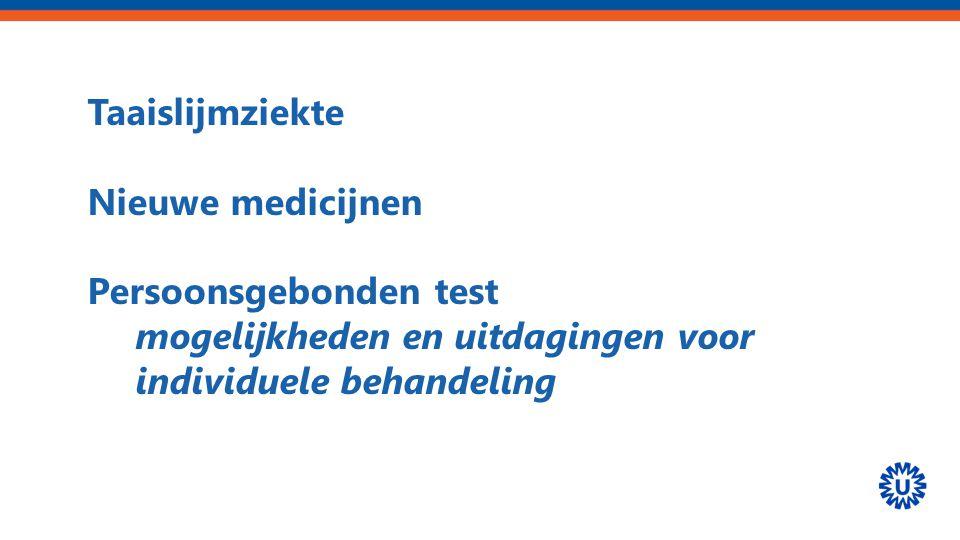 Taaislijmziekte Nieuwe medicijnen Persoonsgebonden test mogelijkheden en uitdagingen voor individuele behandeling