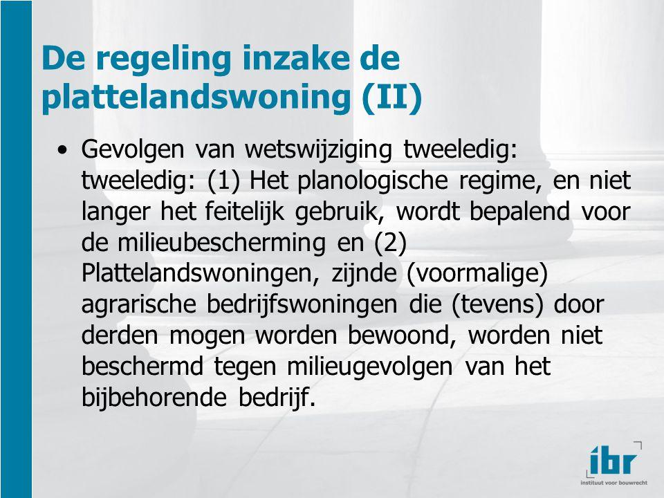 De regeling inzake de plattelandswoning (II) Gevolgen van wetswijziging tweeledig: tweeledig: (1) Het planologische regime, en niet langer het feitelijk gebruik, wordt bepalend voor de milieubescherming en (2) Plattelandswoningen, zijnde (voormalige) agrarische bedrijfswoningen die (tevens) door derden mogen worden bewoond, worden niet beschermd tegen milieugevolgen van het bijbehorende bedrijf.
