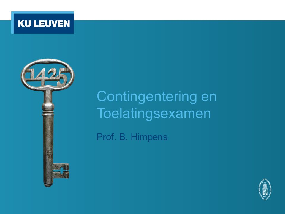Contingentering en Toelatingsexamen Prof. B. Himpens