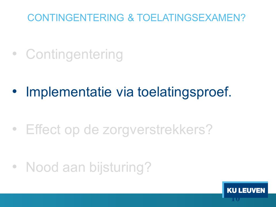 CONTINGENTERING & TOELATINGSEXAMEN.Contingentering Implementatie via toelatingsproef.