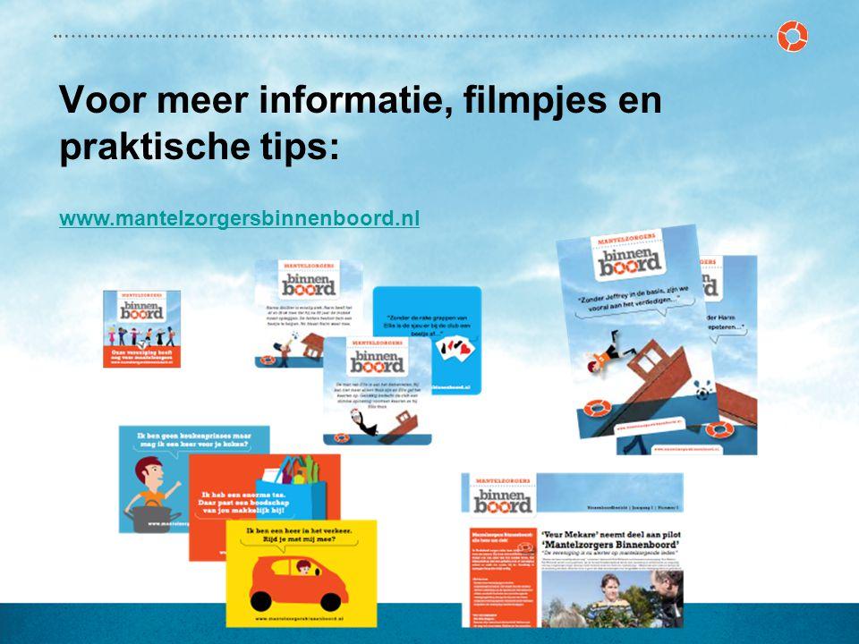 Voor meer informatie, filmpjes en praktische tips: www.mantelzorgersbinnenboord.nl