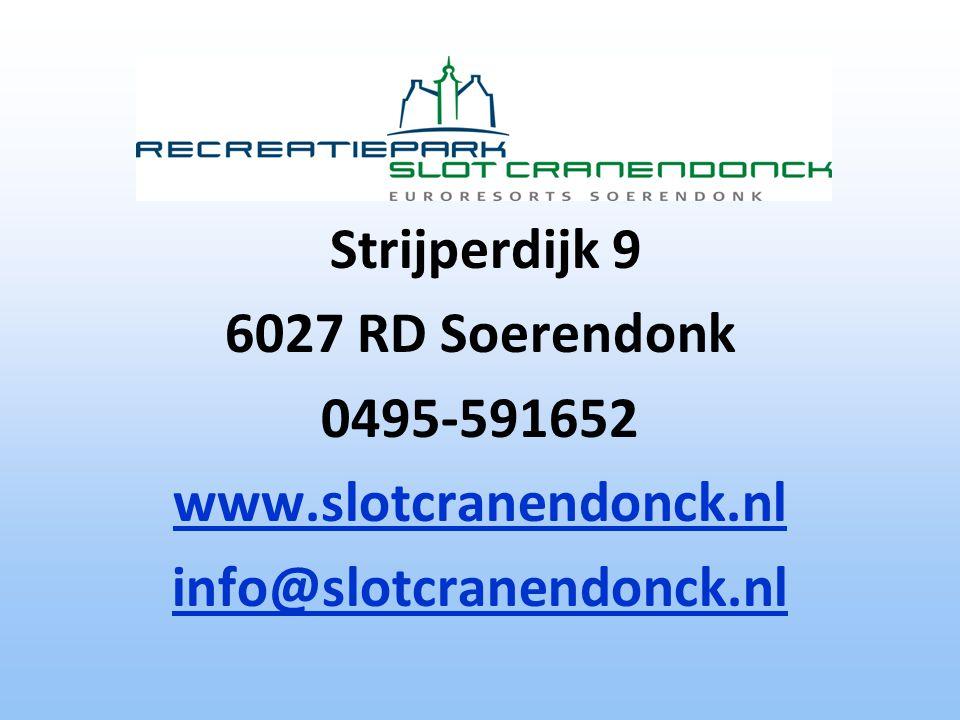Strijperdijk 9 6027 RD Soerendonk 0495-591652 www.slotcranendonck.nl info@slotcranendonck.nl