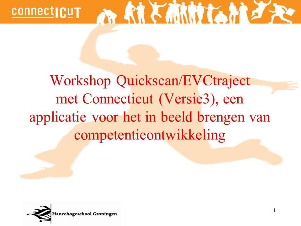 1 Workshop Quickscan/EVCtraject met Connecticut (Versie3), een applicatie voor het in beeld brengen van competentieontwikkeling