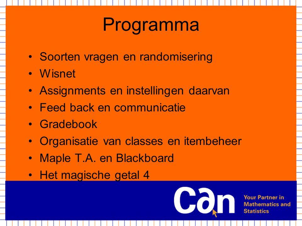 Programma Soorten vragen en randomisering Wisnet Assignments en instellingen daarvan Feed back en communicatie Gradebook Organisatie van classes en it