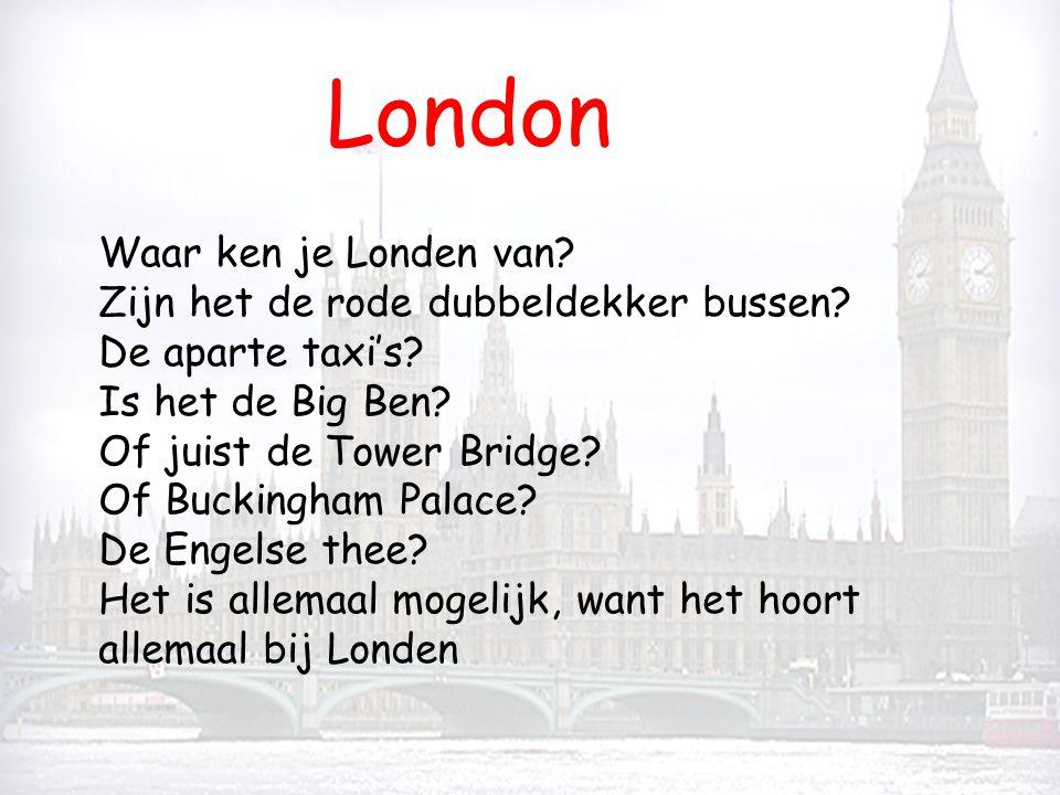  Londen is de hoofdstad van Engeland  Ligt aan de rivier Thames  Londen bestaat uit 33 deelgemeenten en 12 van deze deelgemeenten vormen het hart van Londen.