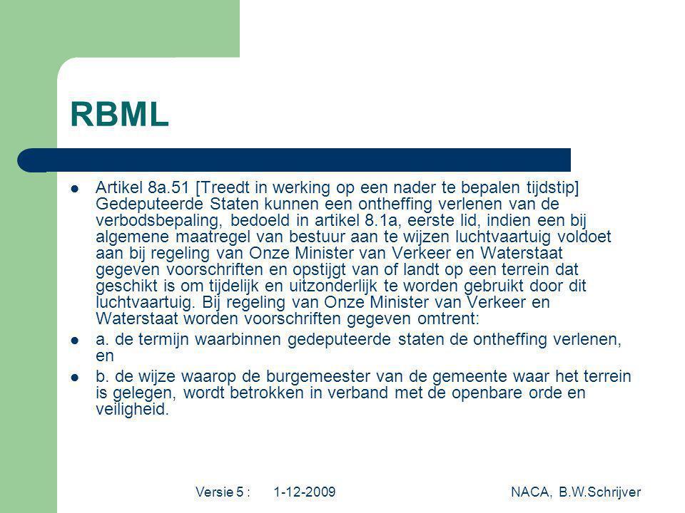 Versie 5 : 1-12-2009 NACA, B.W.Schrijver RBML Artikel 8a.51 [Treedt in werking op een nader te bepalen tijdstip] Gedeputeerde Staten kunnen een onthef