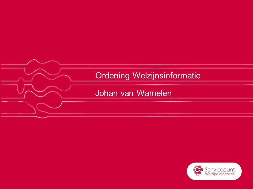 Ordening Welzijnsinformatie Johan van Wamelen