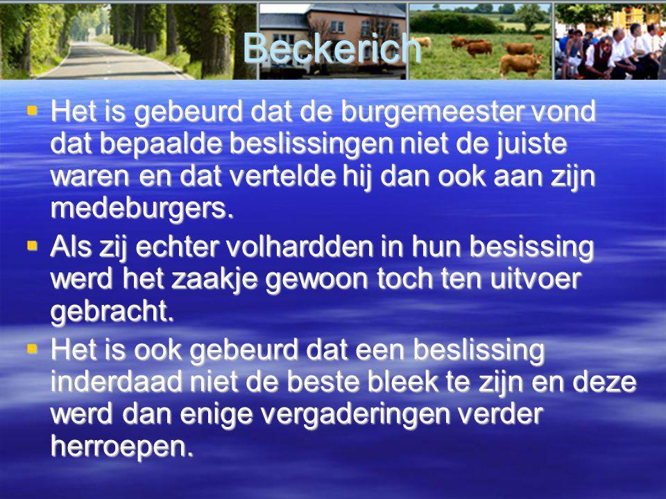 Beckerich  Het is gebeurd dat de burgemeester vond dat bepaalde beslissingen niet de juiste waren en dat vertelde hij dan ook aan zijn medeburgers.