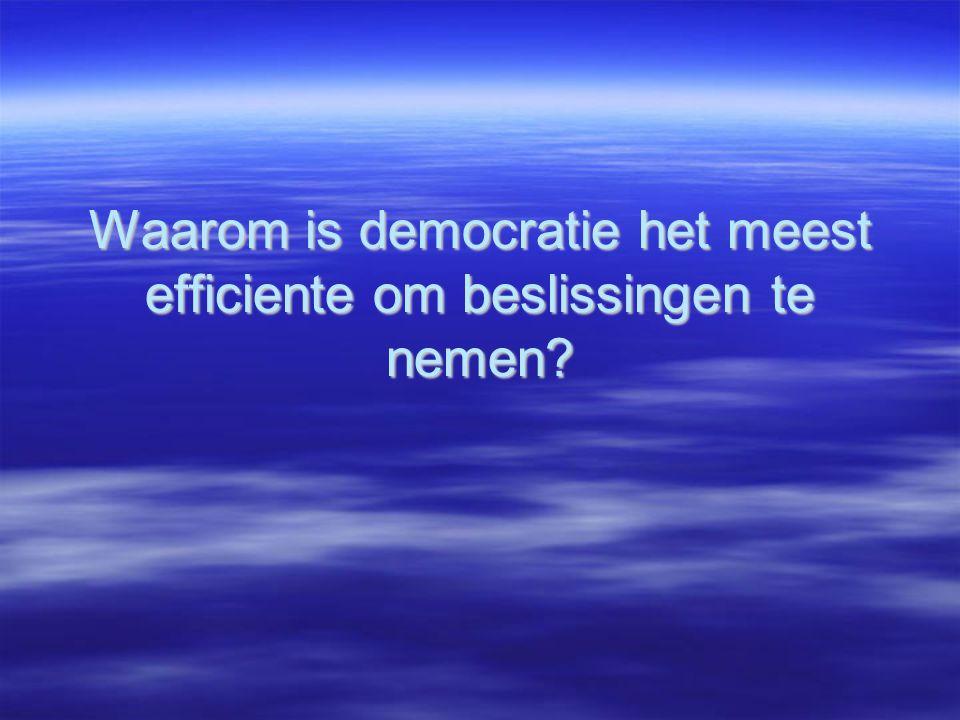 Waarom is democratie het meest efficiente om beslissingen te nemen