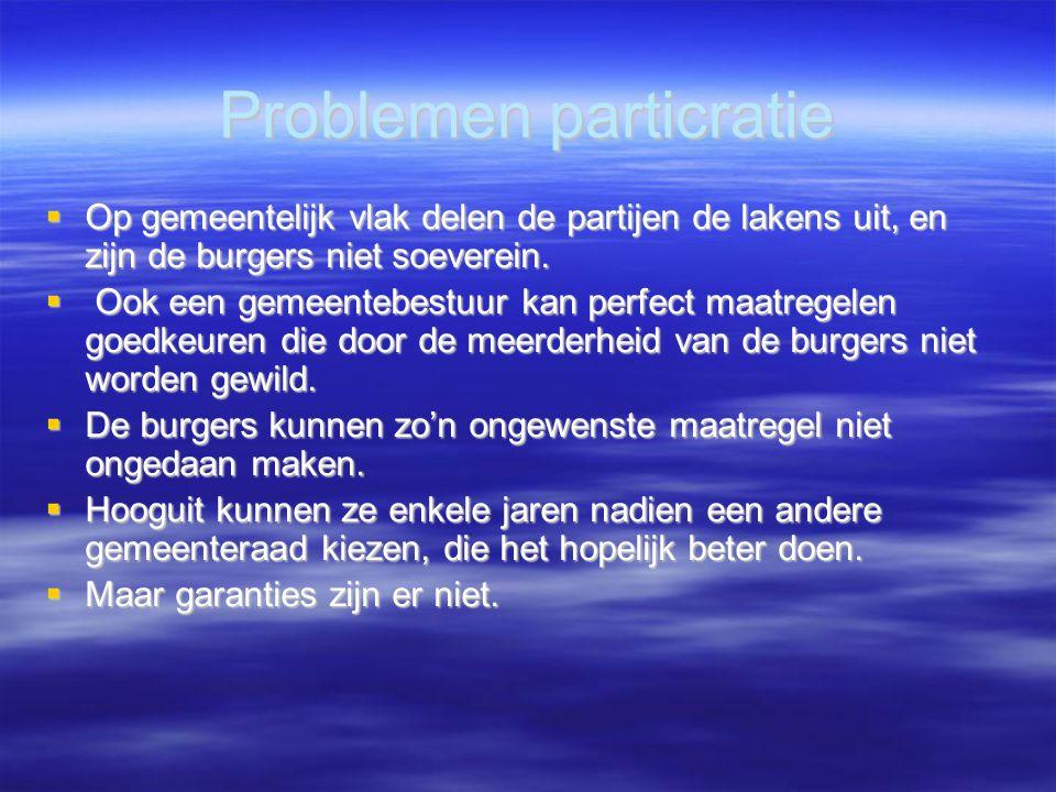 Problemen particratie  Op gemeentelijk vlak delen de partijen de lakens uit, en zijn de burgers niet soeverein.