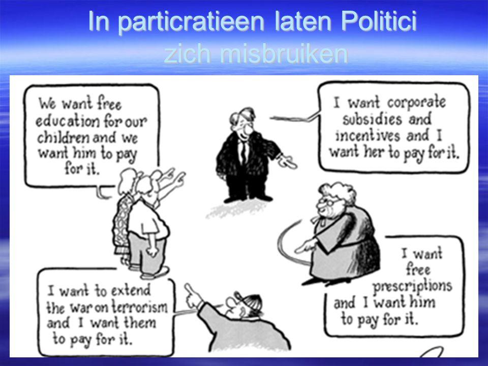 In particratieen laten Politici zich misbruiken