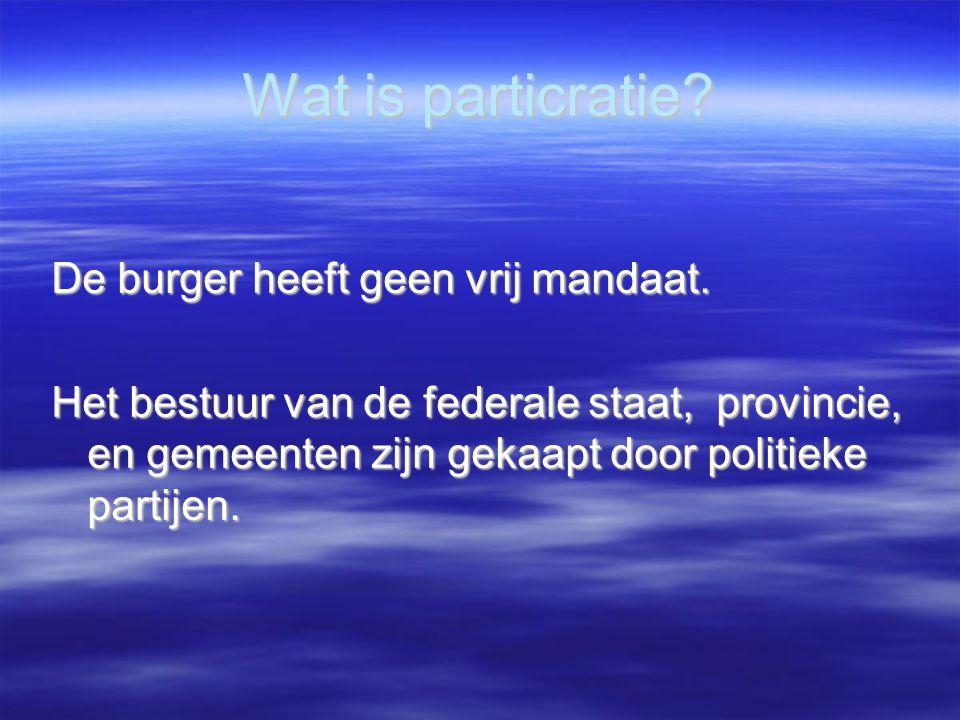 Wat is particratie? De burger heeft geen vrij mandaat. Het bestuur van de federale staat, provincie, en gemeenten zijn gekaapt door politieke partijen