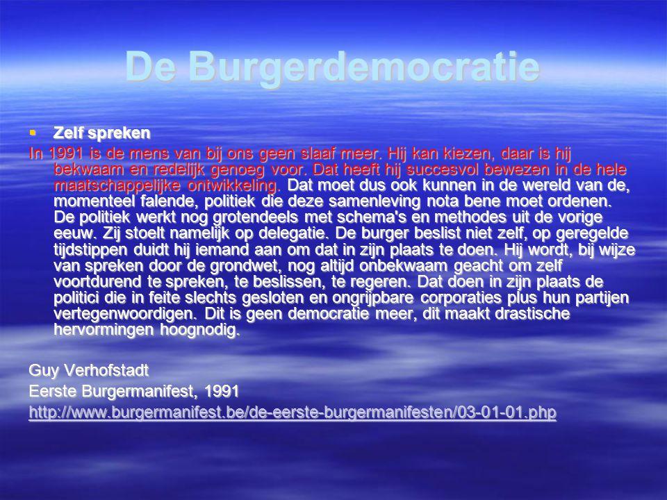 De Burgerdemocratie  Zelf spreken In 1991 is de mens van bij ons geen slaaf meer.