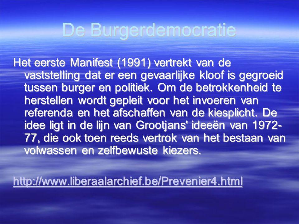 De Burgerdemocratie Het eerste Manifest (1991) vertrekt van de vaststelling dat er een gevaarlijke kloof is gegroeid tussen burger en politiek. Om de
