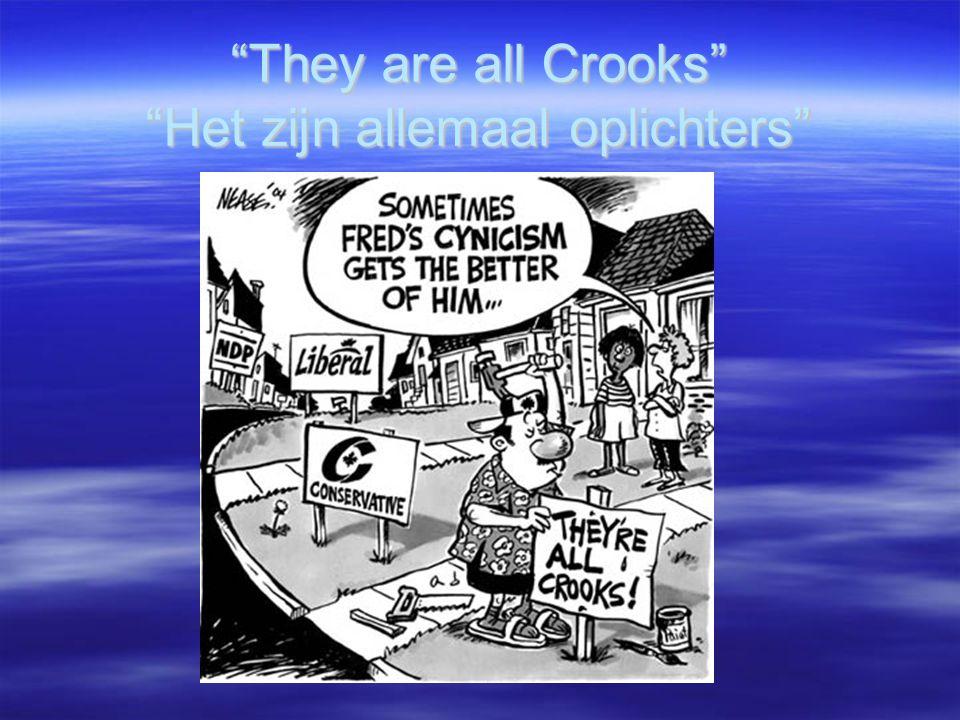 """""""They are all Crooks"""" """"Het zijn allemaal oplichters"""""""